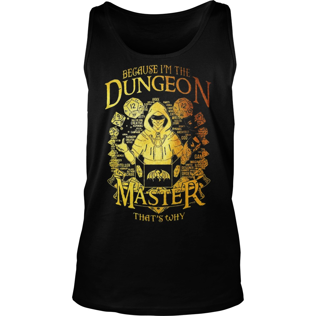 Because I'm The Dungeon Master That's Why Tank Top