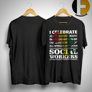 Black History Month Social Workers Shirt