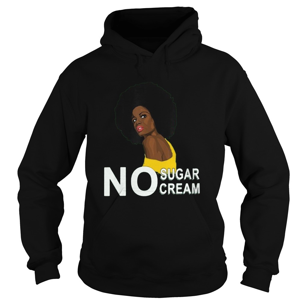 Black Queen Afro Woman No Sugar Cream Hoodie