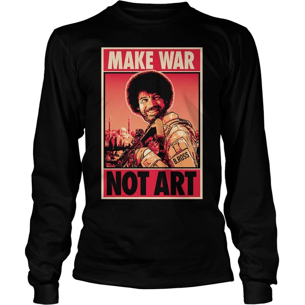 Bob Ross Make War Not Art Longsleeve Tee