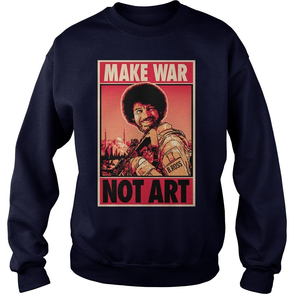 Bob Ross Make War Not Art Sweater