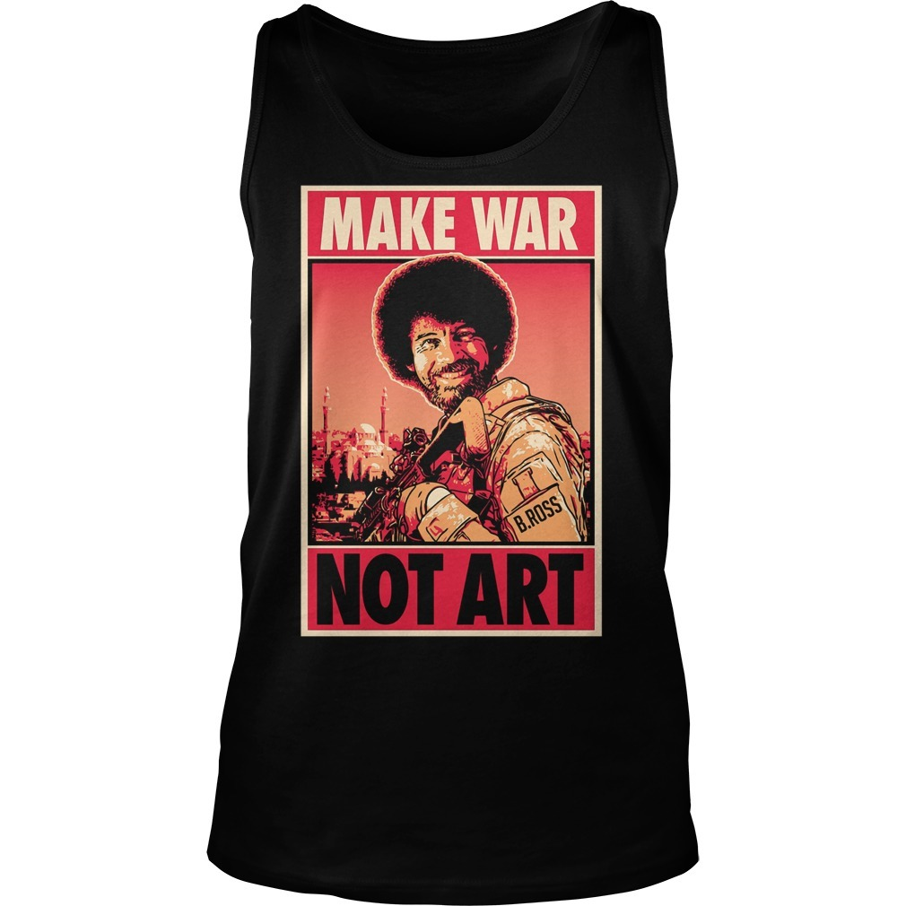 Bob Ross Make War Not Art Tank Top