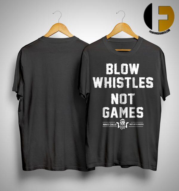 Cam Jordan Blow Whistles Not Games Shirt
