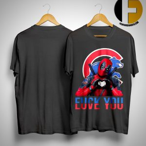 Chicago Cubs Bears Deadpool Fuck You Love You Shirt