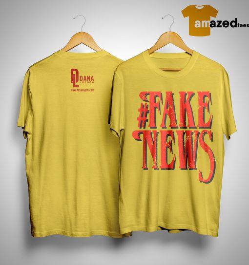 Dana Loesch #fake News Shirt