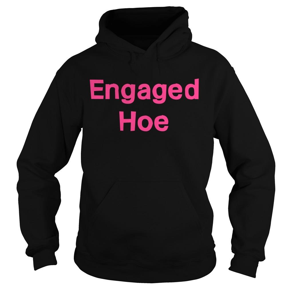 Engaged Hoe Hoodie
