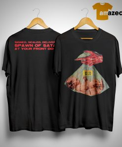 Evil Hand Baby Signed Sealed Delivered Spawn Of Satan At Your Front Door Shirt