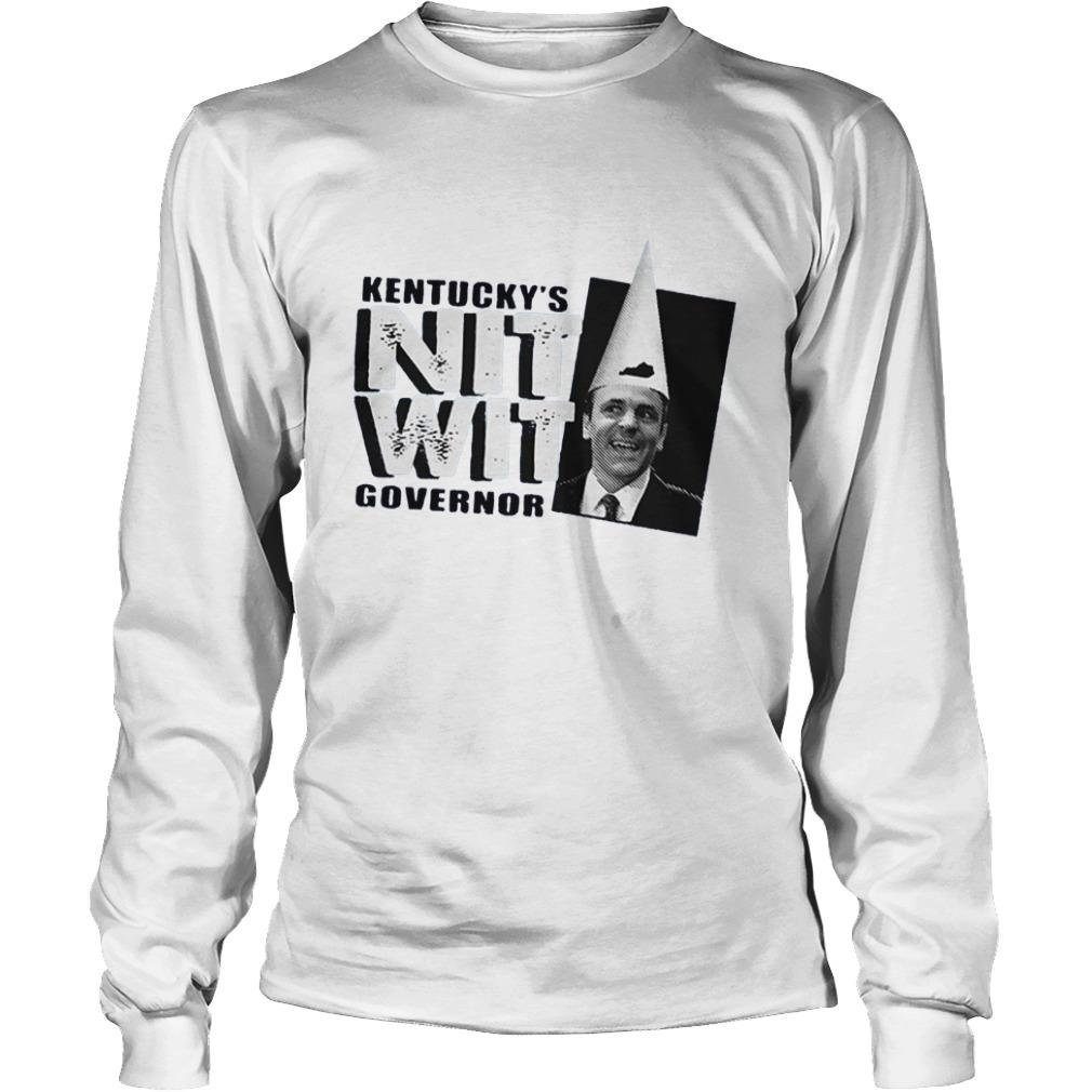Kentucky's Matt Bevin Nitwit Governor Longsleeve Tee