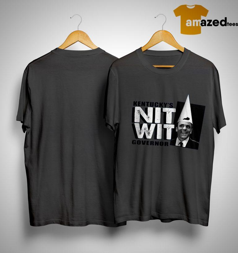 Kentucky's Matt Bevin Nitwit Governor Shirt