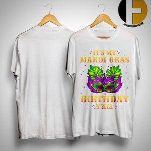 New Orleans Party It's My Mardi Gras Birthday Y'all Shirt
