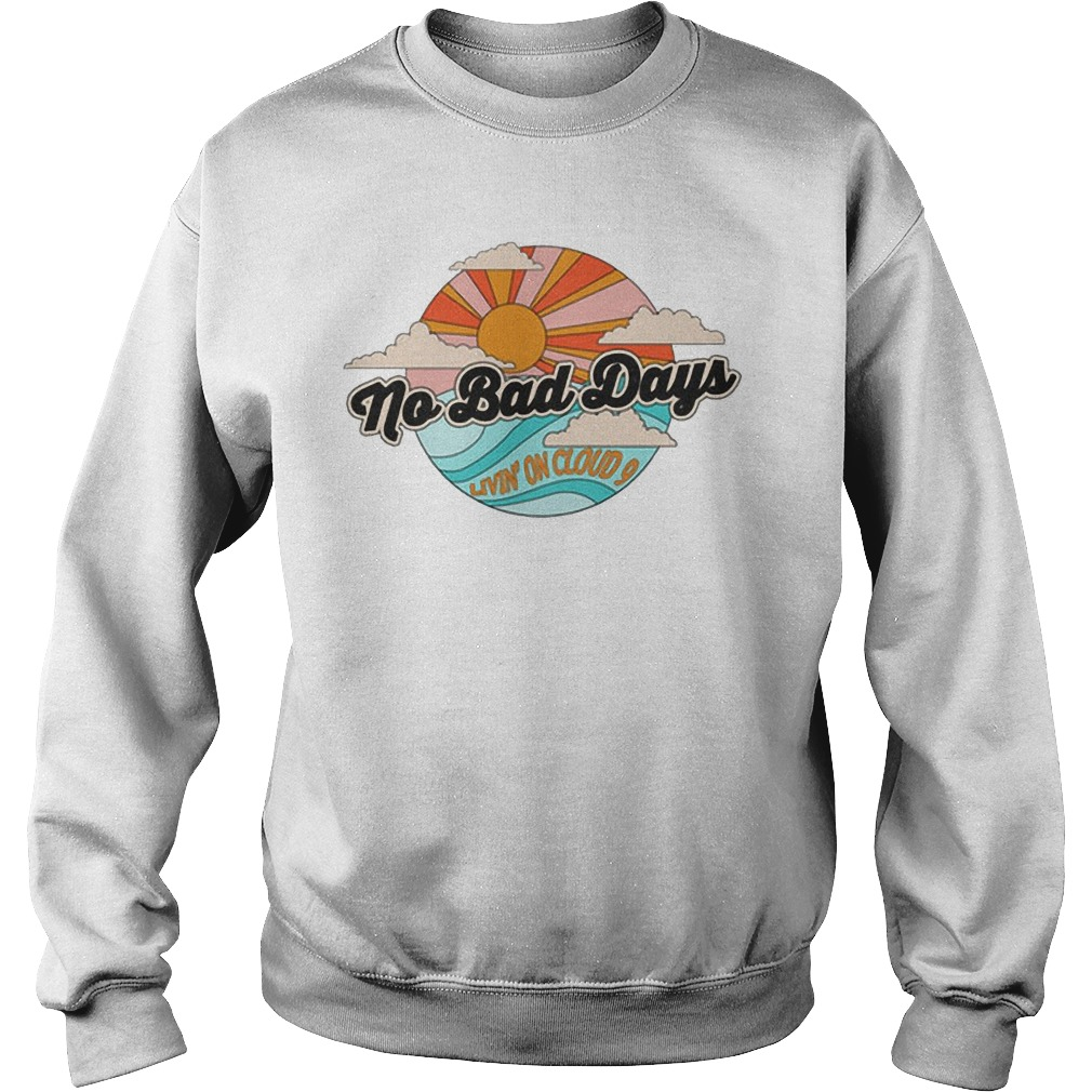 No Bad Days Living On Cloud 9 Sweater