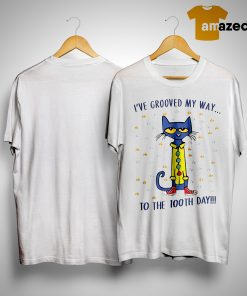 Pete Cat I've Grooved My Way To The 100th Day Shirt