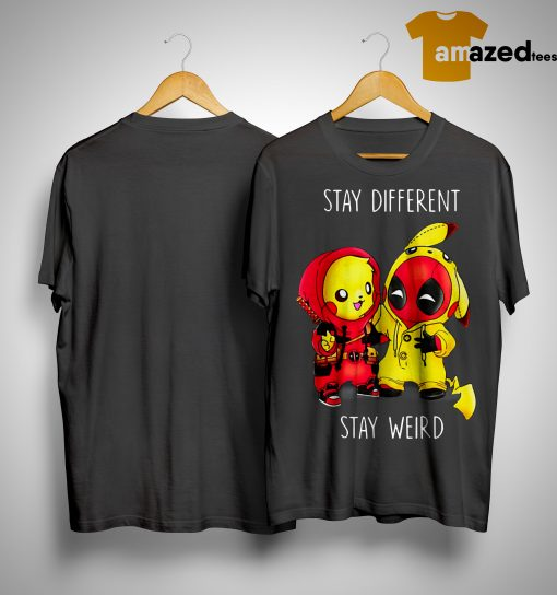 Pikachu Deadpool Stay Different Stay Weird Shirt