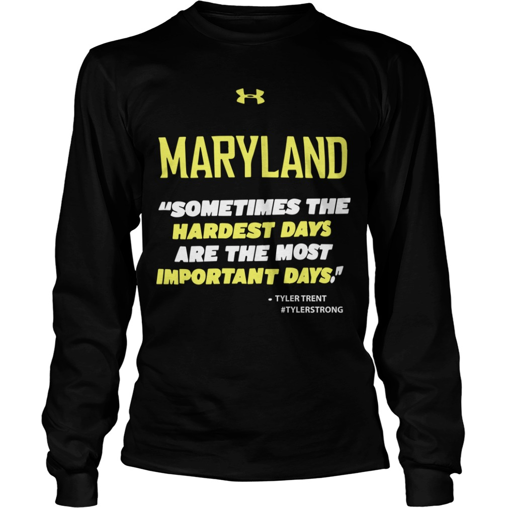 Purdue Terps Maryland Sometimes The Hardest Days Are The Most Important Days Longsleeve Tee