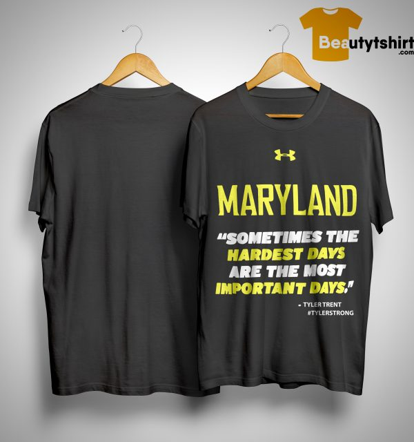 Purdue Terps Maryland Sometimes The Hardest Days Are The Most Important Days Shirt