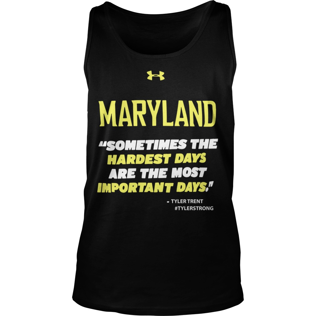 Purdue Terps Maryland Sometimes The Hardest Days Are The Most Important Days Tank Top