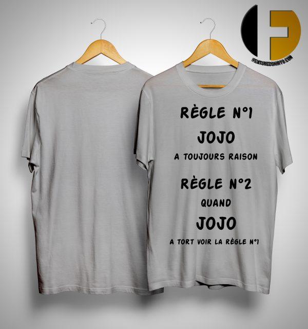 Règle N1 Jojo A Toujours Raison Règle N2 Quano Jojo A Tort Voir La Règle N1 Shirt