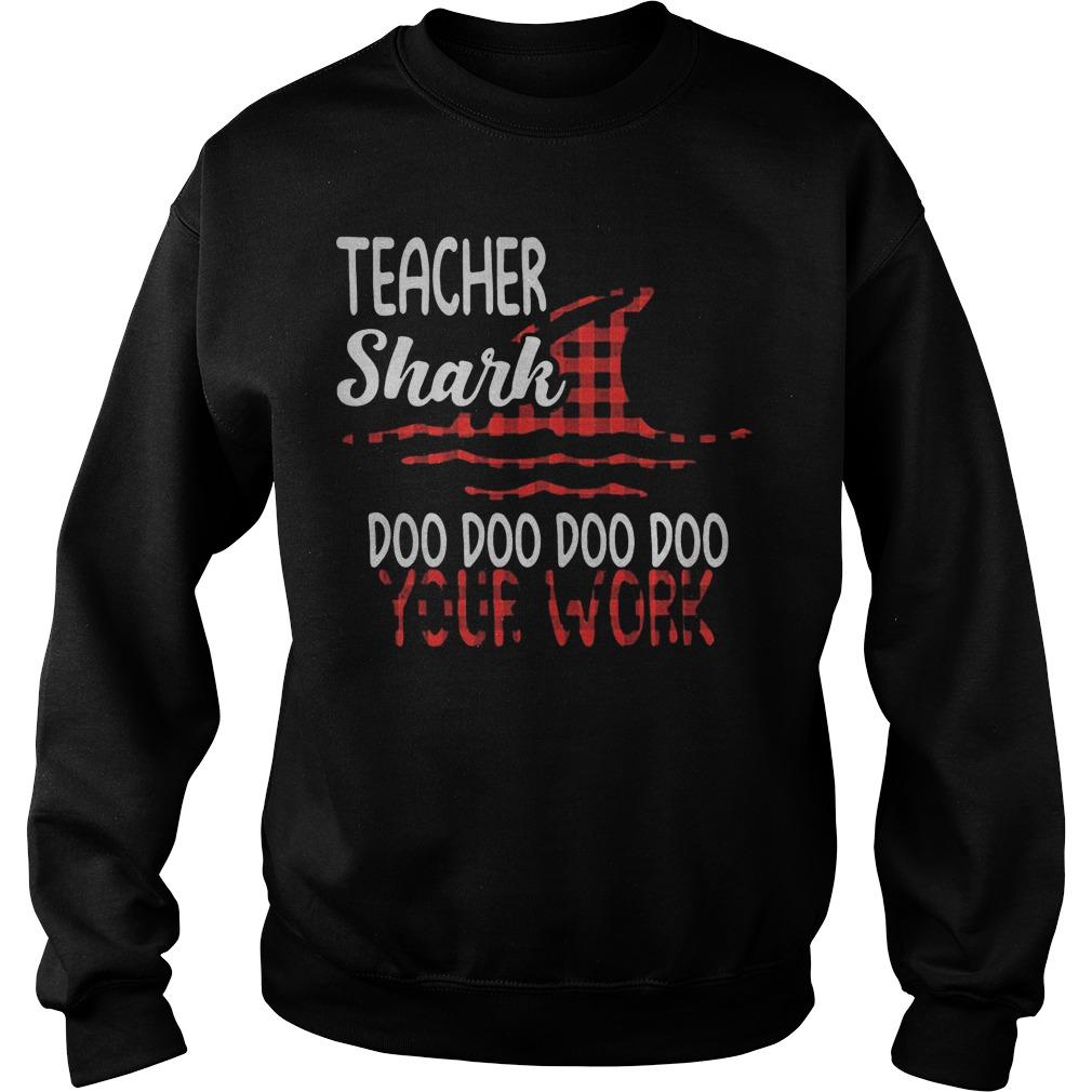 Teacher Shark Doo Doo Doo Doo Your Work Sweater
