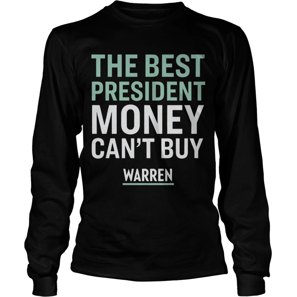 The Best President Money Can't Buy Warren Longsleeve Tee