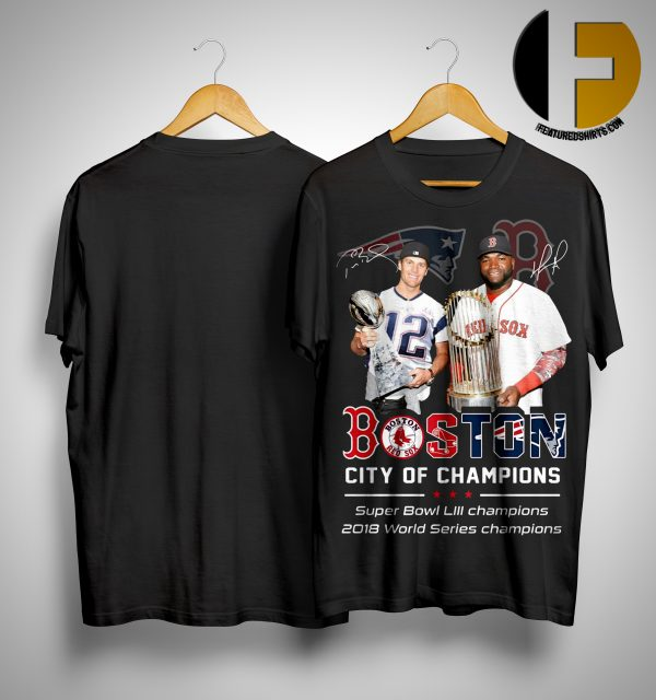 Tom Brady David Ortiz Boston City Of Champions Shirt