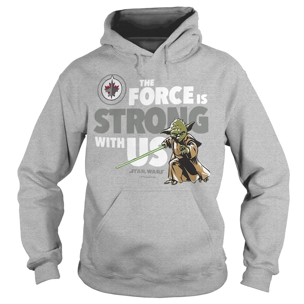 Winnipeg Jets The Force Is Strong With Us Star Wars Hoodie