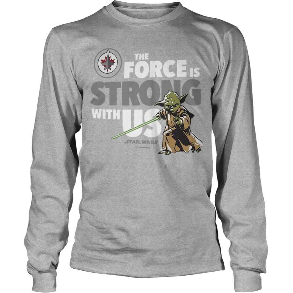 Winnipeg Jets The Force Is Strong With Us Star Wars Longsleeve Tee