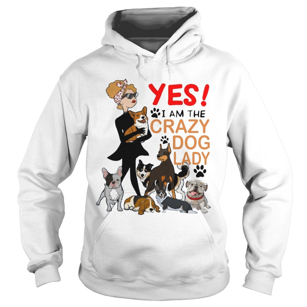 Yes I'm The Crazy Dog Lady Hoodie
