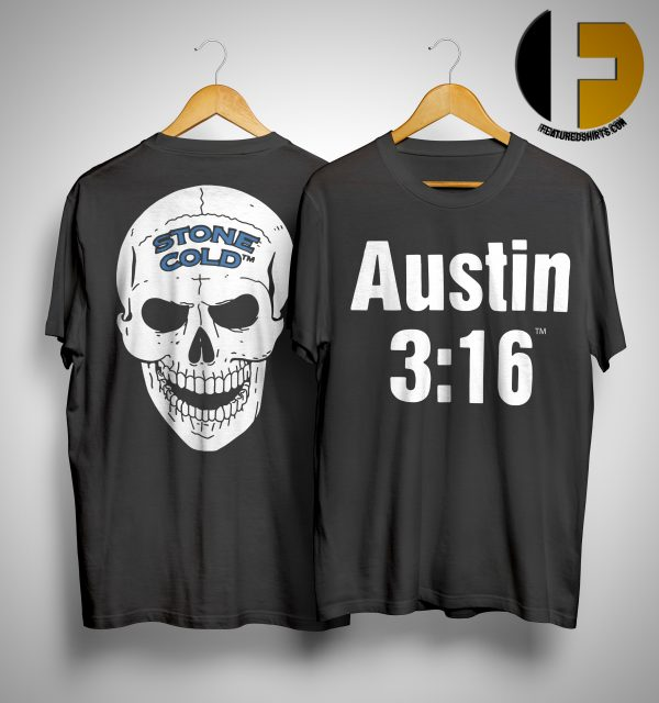 316 Day Stone Cold Steve Austin 3 16 Shirt316 Day Stone Cold Steve Austin 3 16 Shirt