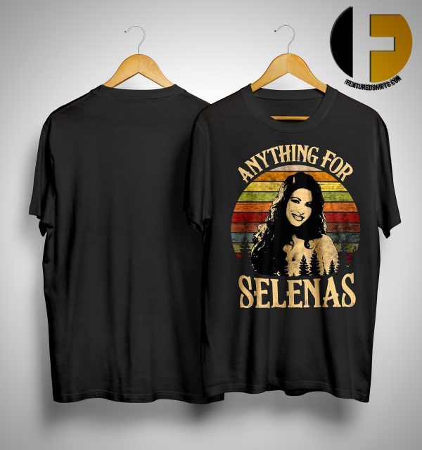 Anything For Selenas Shirt