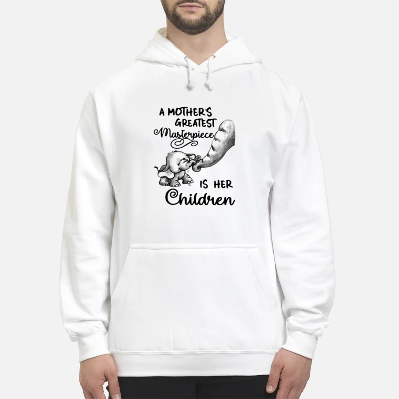 Baby Elephant A Mother's Greatest Masterpiece Is Her Children Hoodie