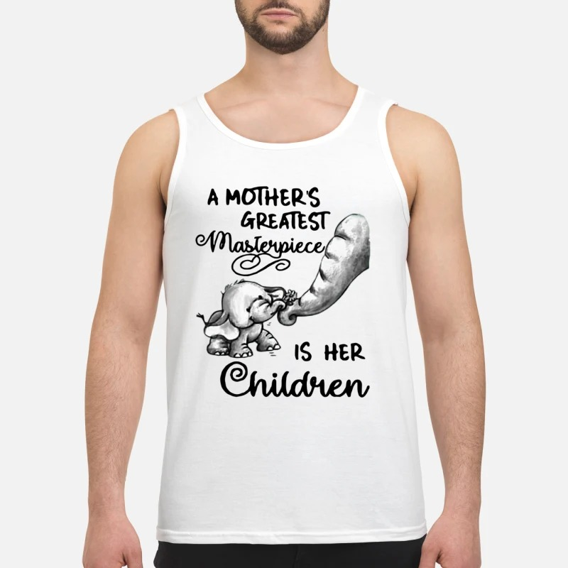 Baby Elephant A Mother's Greatest Masterpiece Is Her Children Tank Top