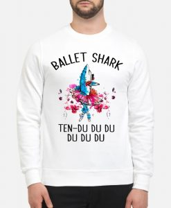 Ballet Shark Ten Du Du Du Du Du Du Sweater