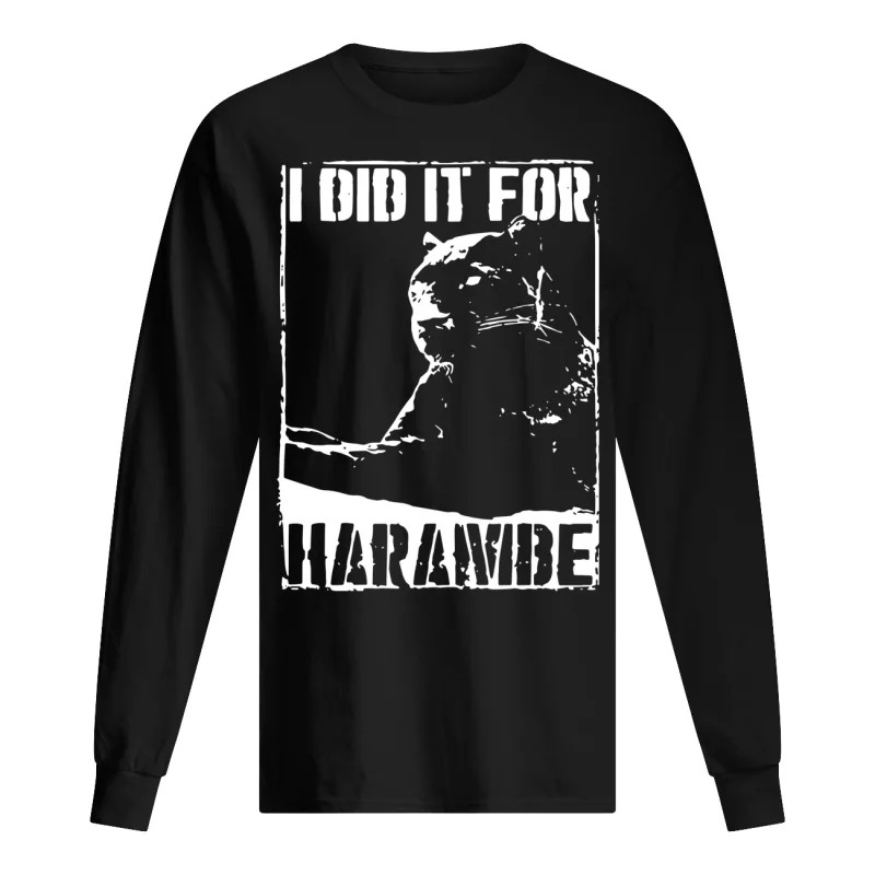 Black Panther I Did It For Harambe Longsleeve Tee