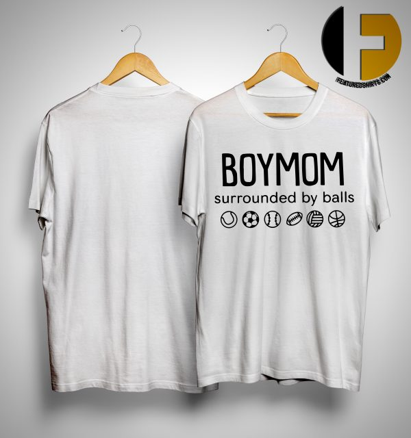 Boy mom Surrounded By Ball ShirtBoy mom Surrounded By Ball Shirt