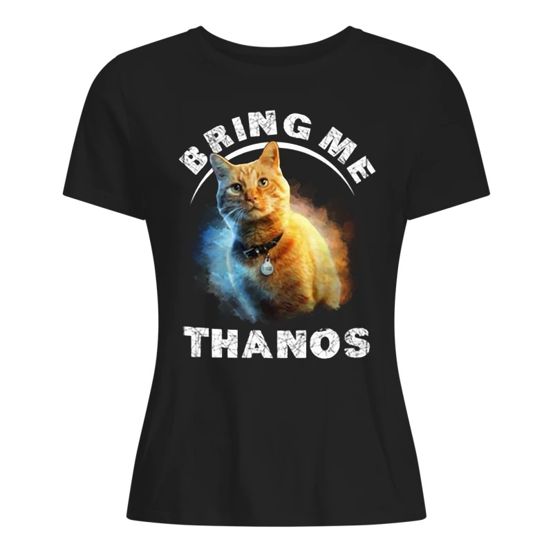 Captain Marvel Cat Goose Bring Me Thanos Ladies Shirt