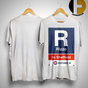 Chicago Cubs Rizzo To Sheffield Every Body In Shirt