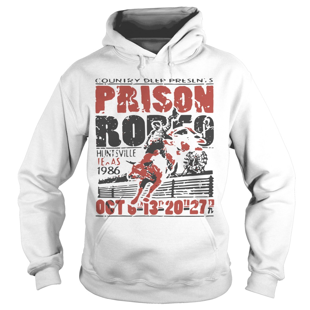 Country Deep Presents Prison Rodeo Huntsville Texas 1986 Oct Hoodie