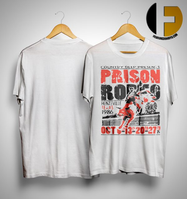Country Deep Presents Prison Rodeo Huntsville Texas 1986 Oct Shirt