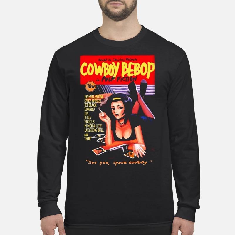 Cowboy Bebop Pulp Fiction See You Space Cowboy Longsleeve Tee