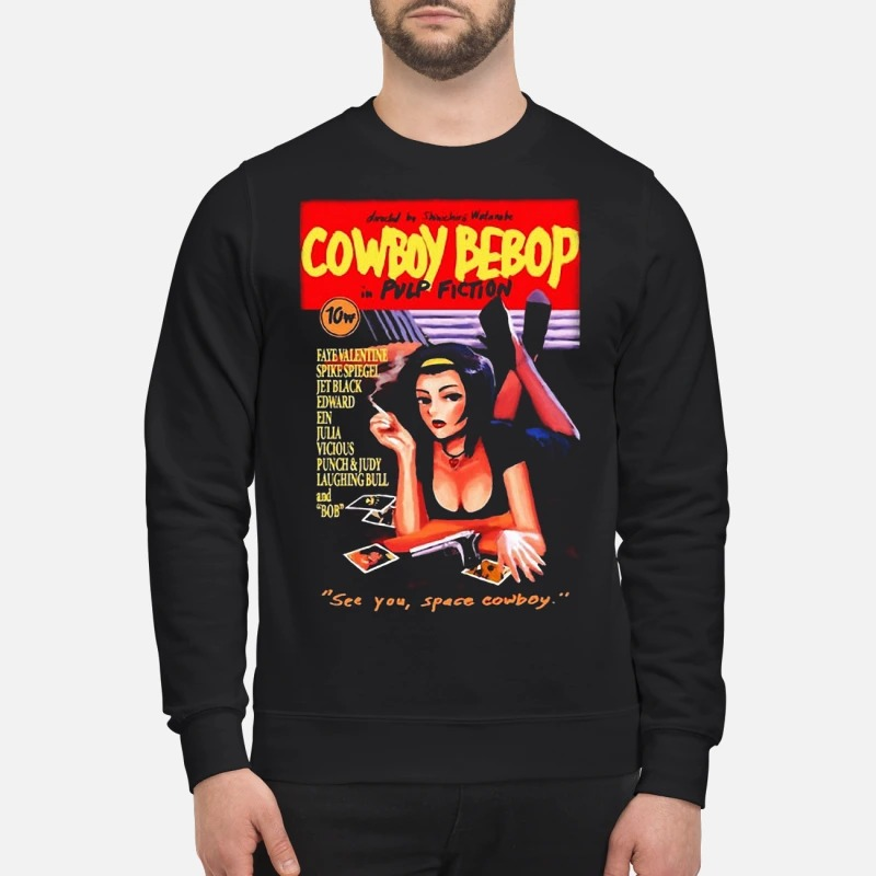 Cowboy Bebop Pulp Fiction See You Space Cowboy Sweater