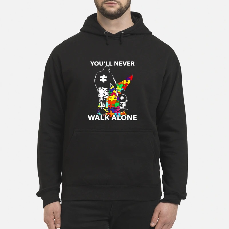 Dad And Son Autism You'll Will Never Walk Alone Hoodie