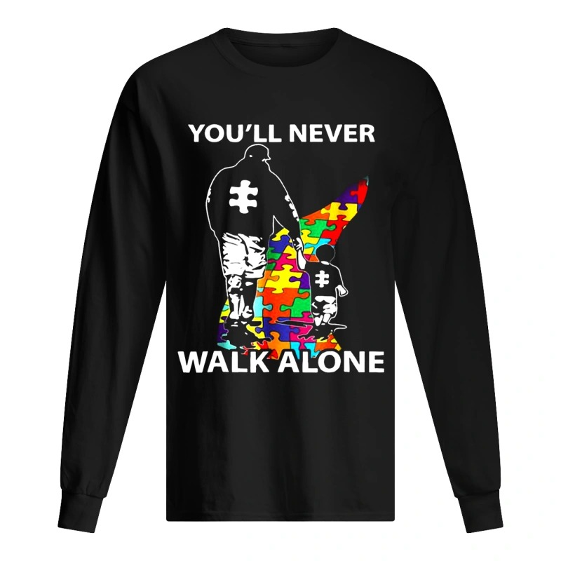 Dad And Son Autism You'll Will Never Walk Alone Longsleeve Tee