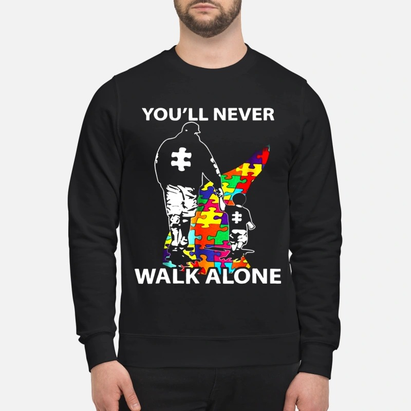 Dad And Son Autism You'll Will Never Walk Alone Sweater