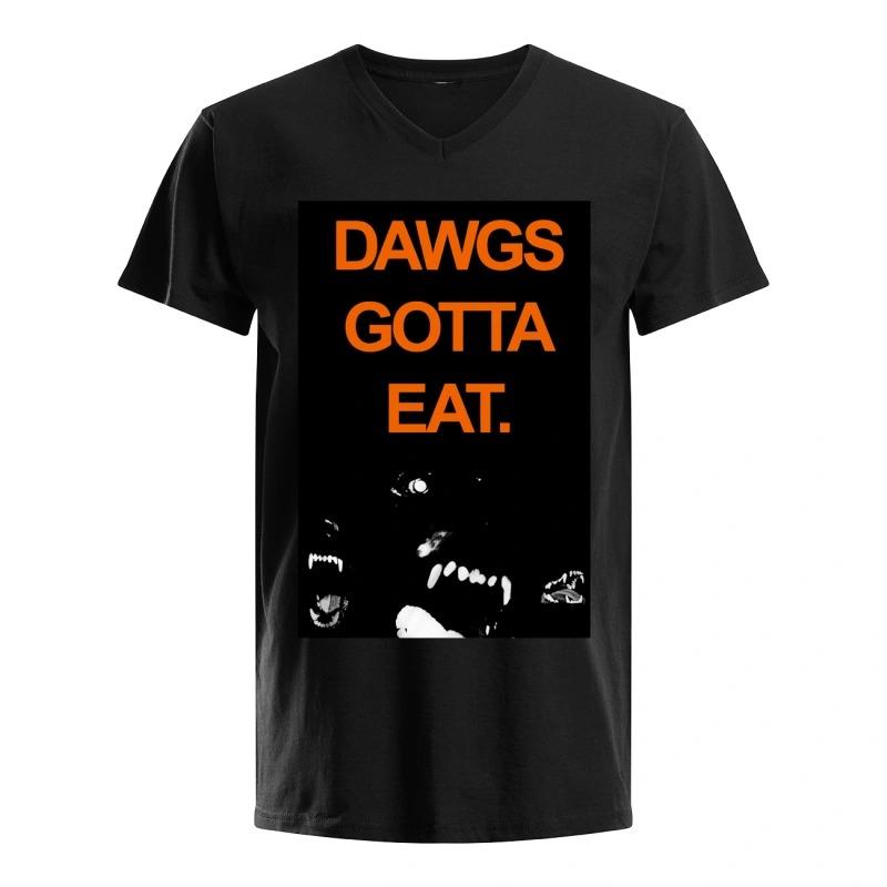 Dawgs Gotta Eat V-neck Shirt