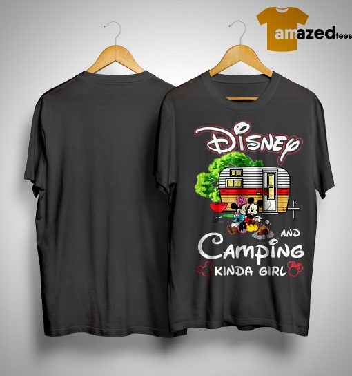 Disney And Camping Kinda Girl Shirt