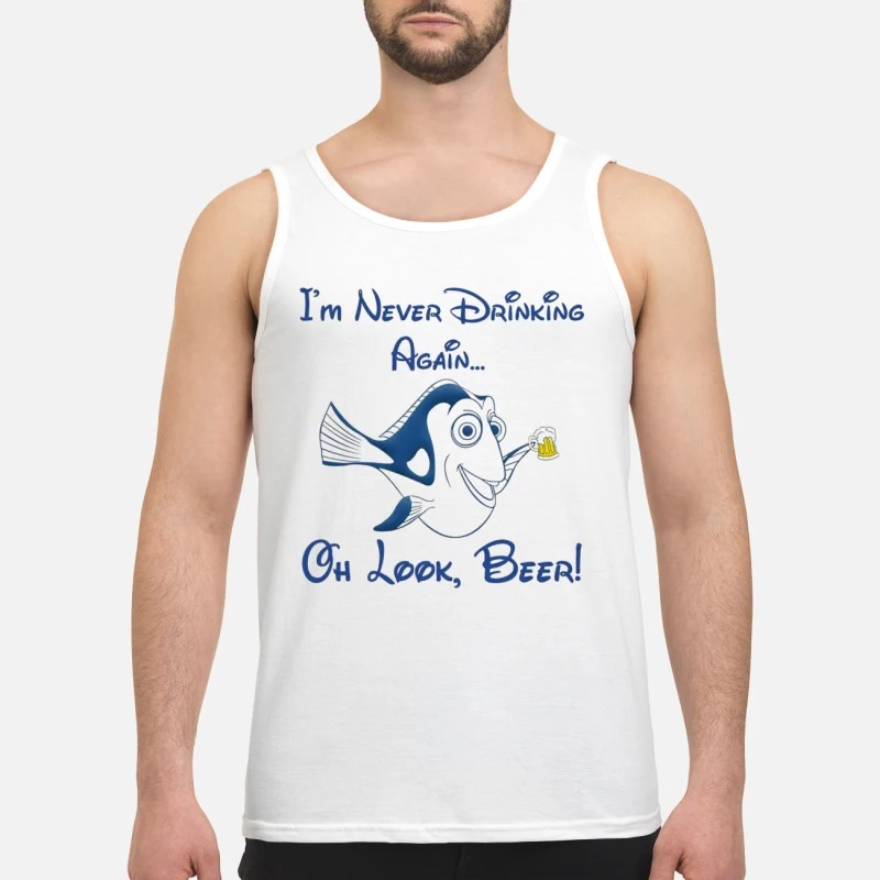 Dory I'm Never Drinking Again Oh Look Beer Tank Top
