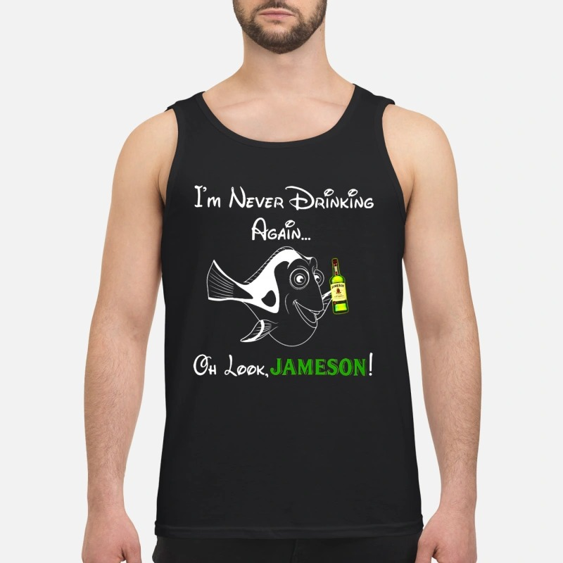 Dory I'm Never Drinking Again Oh Look Jameson Tank Top