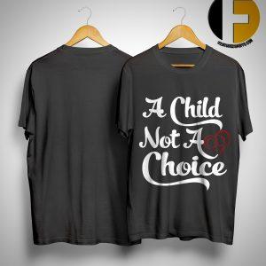 Elisha Krauss A Child Not A Choice Shirt