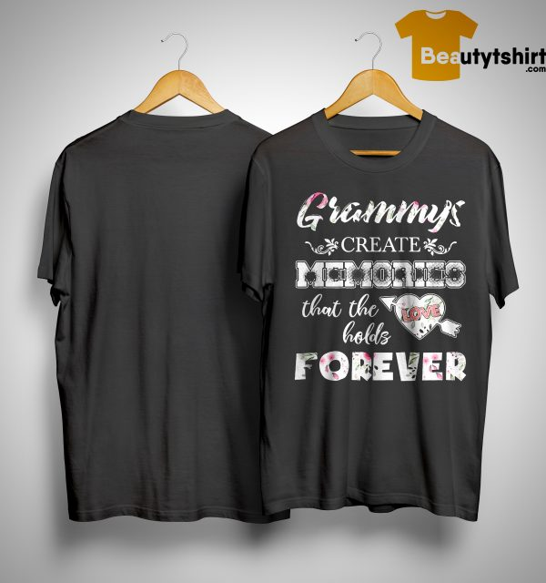 Grammys Create Memories That The Love Holds Forever Shirt