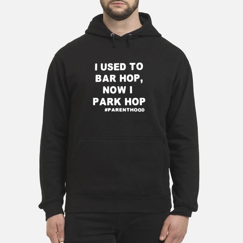 I Used To Bar Hop Now I Park Hop Hoodie